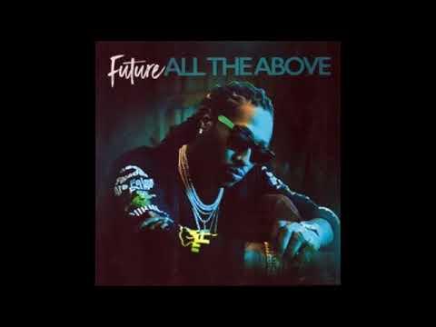 FutureAll The Above Full Mixtape 2017