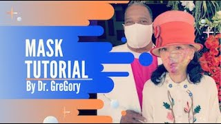 THE MASK TUTORIAL BY DR. GREGORY