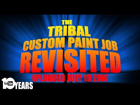 """""""The Tribal custom paint job"""" Revisited! 10 years on Youtube anniversary!"""