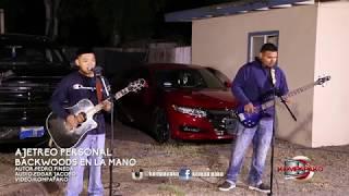 Ajetreo Personal- Backwoods En La Mano [Inedita En Vivo] Corridos 2019