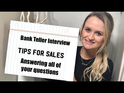 BANK TELLER JOB INTERVIEW TIPS     HOW TO SALE   YOUR QUESTIONS ANSWERED