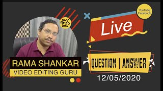 YouTube Live   Question & Answer about Video Editing with Rama Shankar - Video Editing Guru