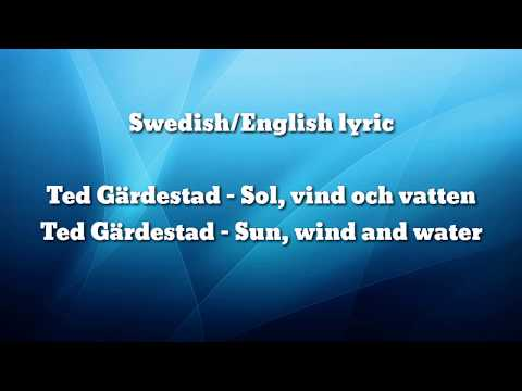 Ted Gärdestad - Sun, wind and water (lyrics)