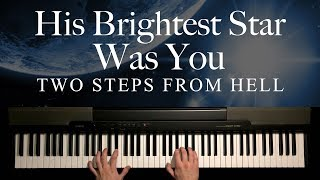 His Brightest Star Was You by Two Steps From Hell (Piano)