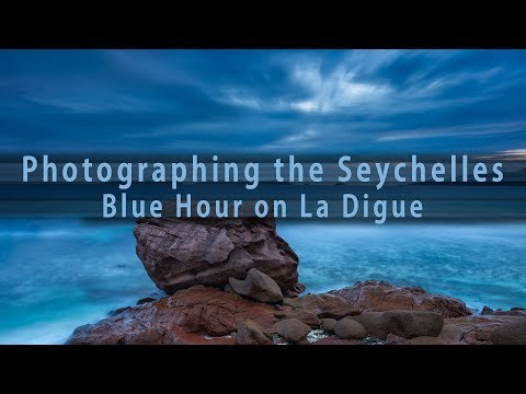 Photographing the Seychelles - Blue Hour on La Digue