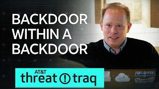 11/22/18 Backdoor within a Backdoor | AT&T ThreatTraq
