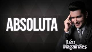 Absoluta - Léo Magalhães (Lyrics)