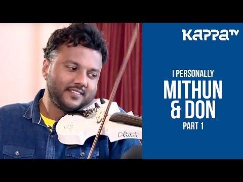 Don Max & Mithun Eshwar(Part 1) - I Personally - Kappa TV