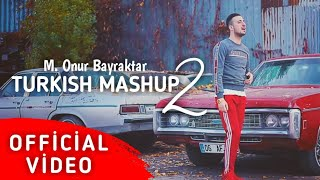 Onur BAYRAKTAR - Turkish Mashup 2 (Official Video).mp3