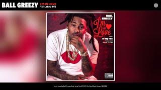 Ball Greezy - I'm In Love (Audio) (feat. Lyriq Tye)