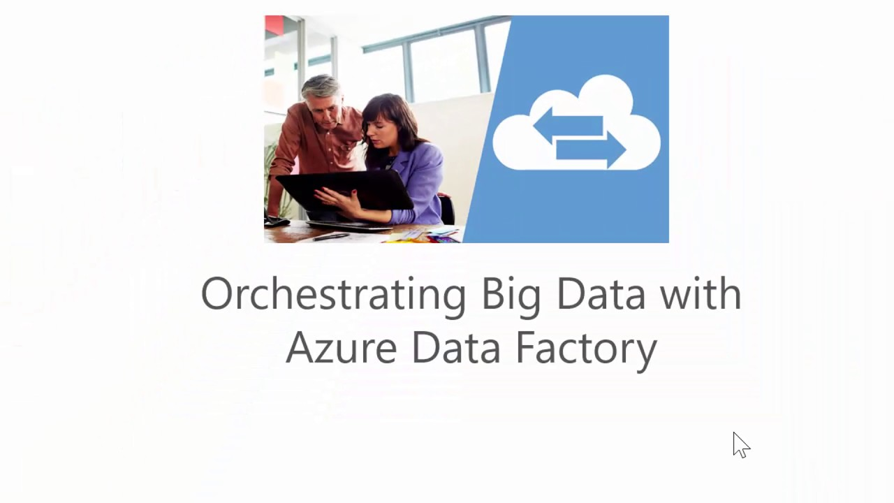 Orchestrating Big Data with Azure Data Factory   edX