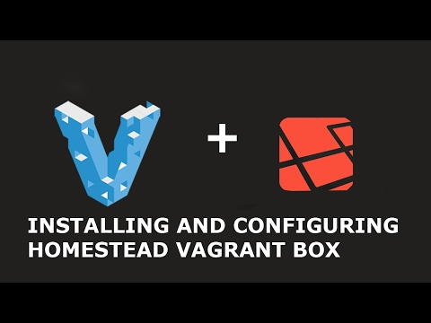 INSTALLING AND CONFIGURING HOMESTEAD VAGRANT BOX