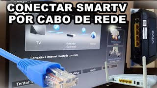 Veja Como Conectar Internet Via Cabo Em Sua Smart TV