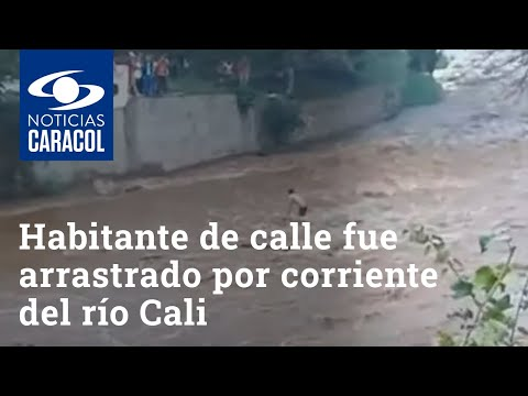 Habitante de calle fue arrastrado por una corriente súbita en el río Cali