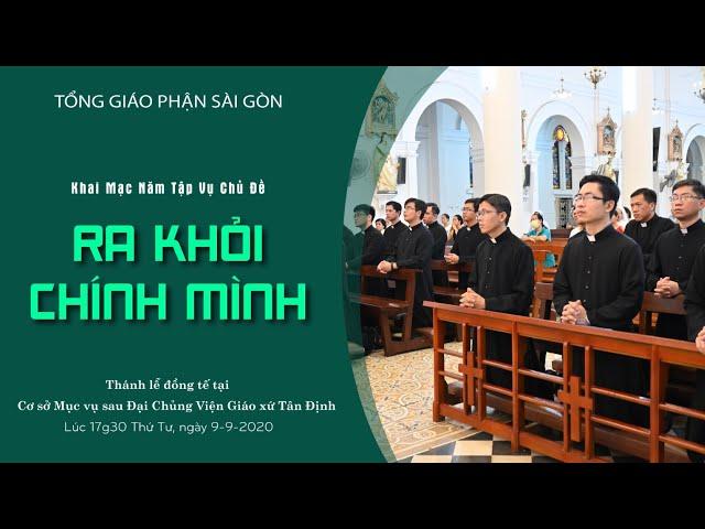 Thánh lễ: Khai mạc Năm tập vụ của các thầy Đại Chủng Viện - 09/09/2020