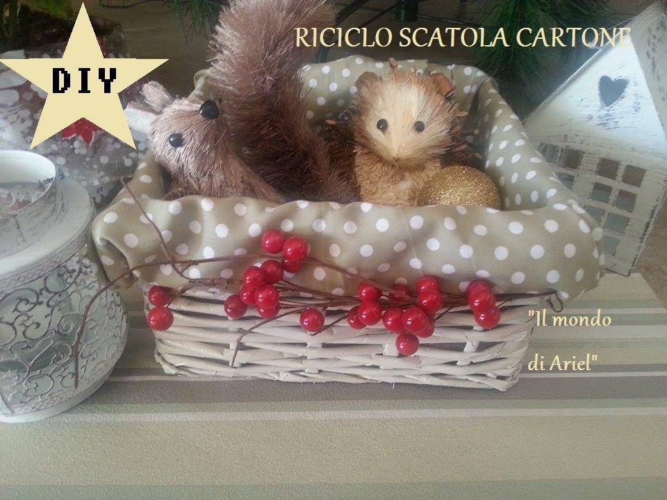 spesso RICICLO SCATOLA CARTONE in CESTINO NATALIZIO,idea regalo fai da te  DL89