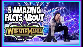 5 AMAZING FACTS About WWE Wrestlemania 34 New Orleans