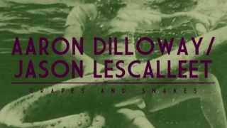 Aaron Dilloway & Jason Lescalleet - Grapes And Snakes (Full Album)