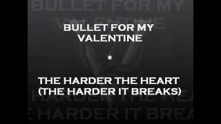 Bullet For My Valentine-The Harder the Heart(The Harder It Breaks)-Lyrics