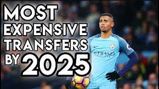 10 Most Expensive Transfer Deals by 2025 - Football Manager 2018 Simulation