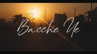 BACCHE YE - OFFICIAL BHAGAT (LYRICS IN DESCRIPTION)