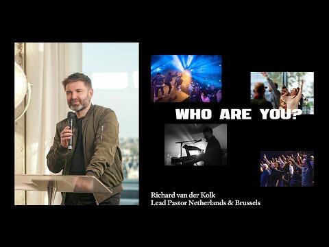 Who are you?   Richard Vanderkolk   Hillsong Church NL