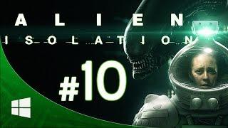 Alien Isolation - ITA Walkthrough - Parte 10 [1080p PC ULTRA Settings]
