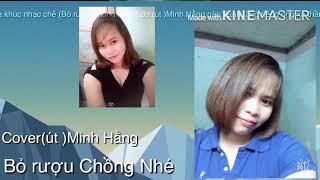 Solo-cover-Nhạc Chế -Bỏ Rượu Nhé Chồng-cover-don ca minh hang nguyen