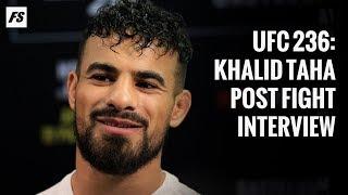 UFC 236: Khalid Taha post-fight interview