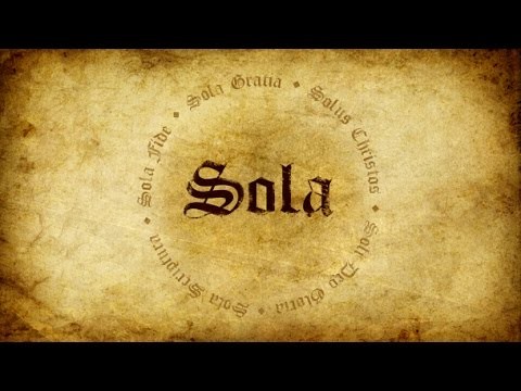 The Five Solas of the Protestant Reformation