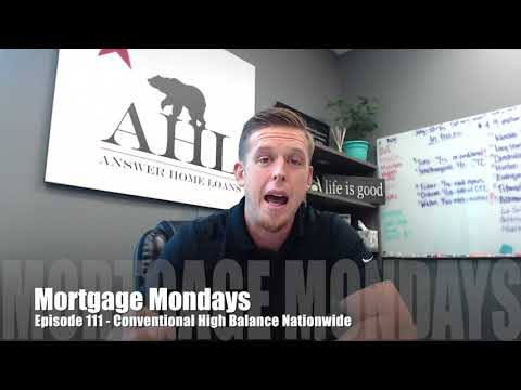 Mortgage Mondays 111 | Conventional High Balance Nationwide