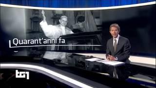 § 4 TG1 storia 2 06 agosto 2018 1978 morte di Papa Paolo VI quaranta anni fa