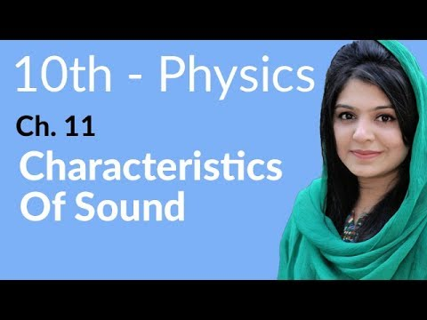 10th Class Physics, Ch 11, Characteristics of Sound - Class