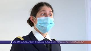 Yvelines | Le lycée militaire de Saint-Cyr-l'École fait peau neuve et dévoile un nouveau bâtiment