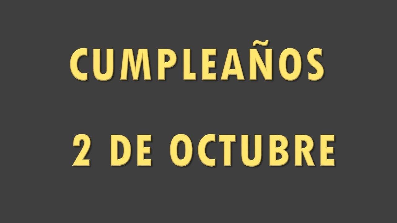 Famosos Que Cumplen Años El 2 De Octubre Youtube