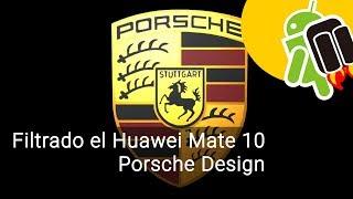 Así será el Huawei Mate 10 Porsche Design