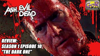 "Review: ASH vs EVIL DEAD || Season 1 Episode 10 || ""The Dark One"" (SPOILERS!)"