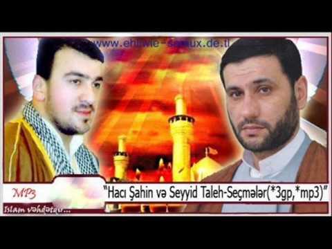 Hacı Şahin  Seyid Taleh  Günahkar Qul