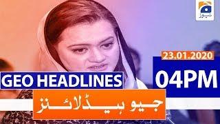 Geo Headlines 04 PM | 23rd January 2020
