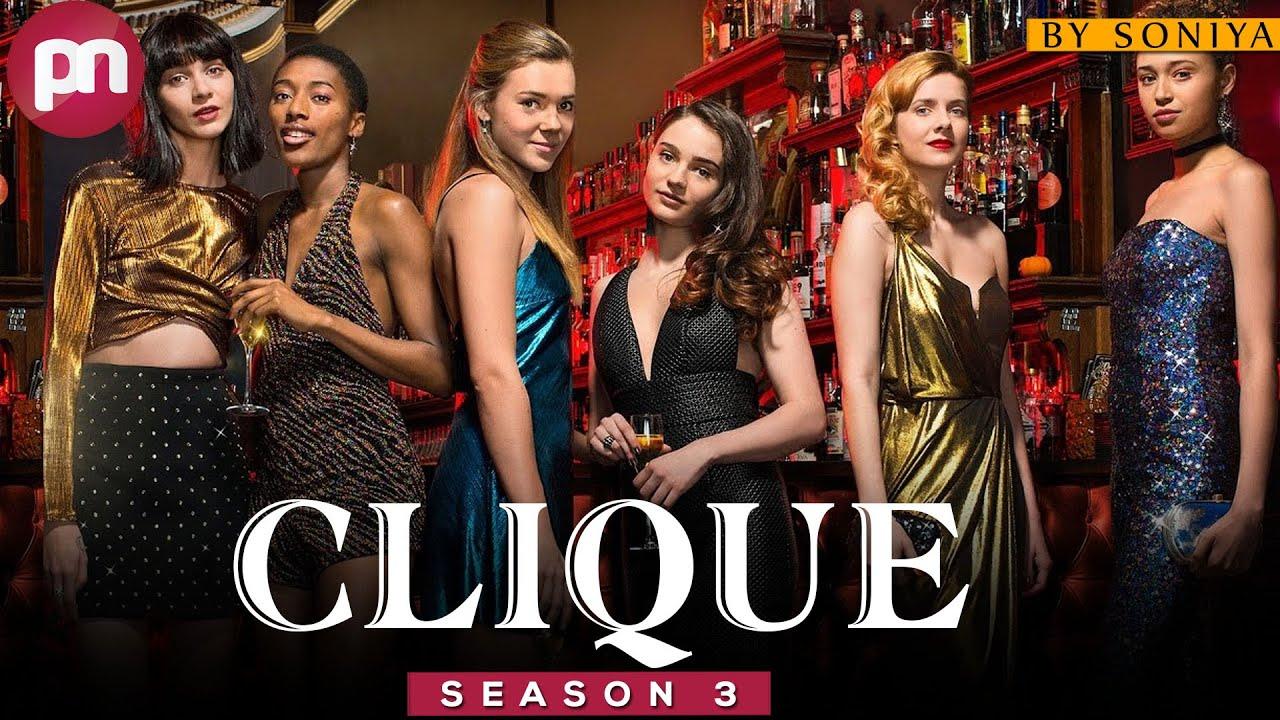 Download Clique Season 3: Will It Be Happen Or Not? - Premiere Next