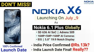 Nokia X6 Official Global Launch Date -Nokia 6.1 Plus India Launch Date and Price Confirmed Really???
