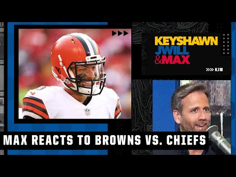 It looked like the Browns could blow out the Chiefs! - Max reacts to Mayfield vs. Mahomes   KJM
