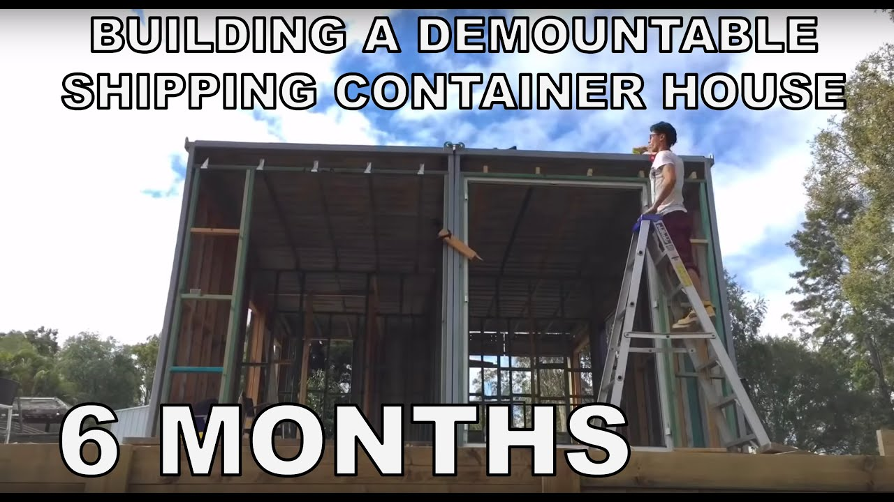 building a container house 6 months of footage - youtube
