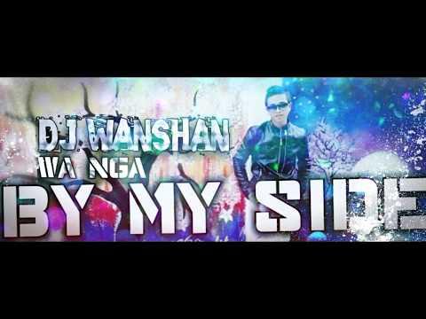 DJ Wanshan | Wa Nga(By My Side) Remix ( Musical Clip )
