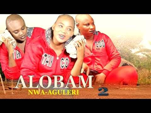 Alobam  2- 2016 Latest Nigerian Nollywood Movie