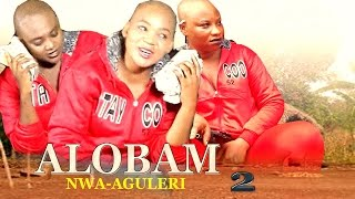 Alobam  2- 2016 Latest Nigerian Nollywood Movie