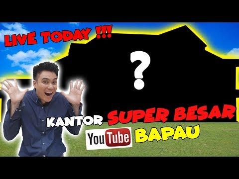 SUPER BESAR !!! KANTOR BARU BAPAU YOUTUBE CHANNEL!!!