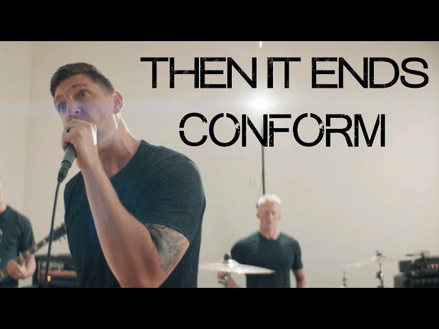 EXCLUSIVE PREMIERE // Then It Ends - Conform (Official music video)