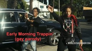 Download Early Morning Trappin' but gay. MP3 song and Music Video