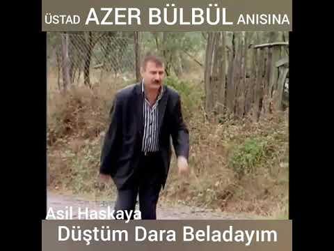 Azer Bülbül Anısına Asil Haskaya Düştüm Dara Beladayım (Özel Video Klip 2017)